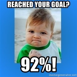 yes baby 2 - Reached your goal? 92%!