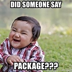 Evil smile child - Did someone say PacKage???