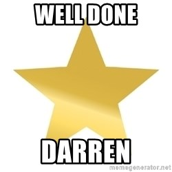 Gold Star Jimmy - well done Darren