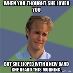 Sad Face Guy - When you thought she loved you but she ELOPED with a new band she heard this morning.