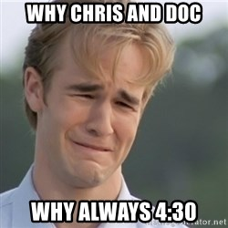 Dawson's Creek - Why chris and doc Why always 4:30