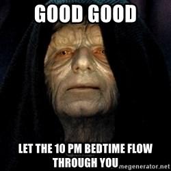 Star Wars Emperor - Good good Let The 10 PM Bedtime Flow Through you