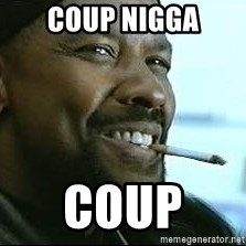Denzel Washington Cigarette - Coup nigga Coup