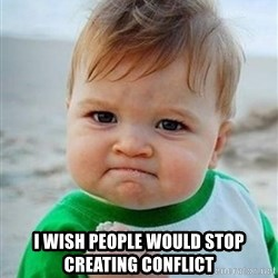 victory kid - I wish people would stop creating conflict