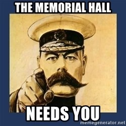 your country needs you - THE MEMORIAL HALL NEEDS YOU