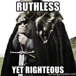 Brace Yourself Meme - ruthless yet righteous