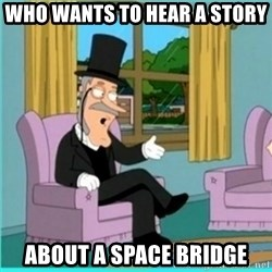 buzz killington - who wants to hear a story about a space bridge