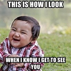 Evil smile child - This IS how i look When i know i get to see you