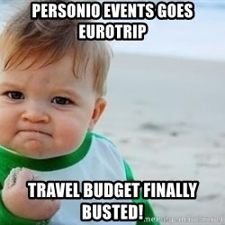 fist pump baby - Personio Events Goes Eurotrip TRAVEL BUDGET Finally BuSted!