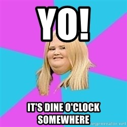 Fat Girl - Yo! It's Dine o'Clock Somewhere