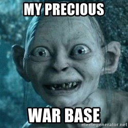 My Precious Gollum - My precious War base