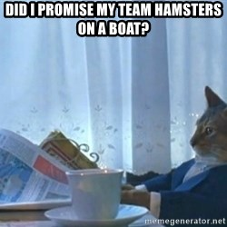 newspaper cat realization - Did I promise my team hamsters on a boat?