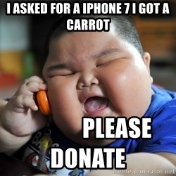 Fat Asian Kid - I asked for a iphone 7 i got a cArrot              Please donate