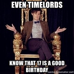Hipster Doctor Who - even timelords know that 17 is a good birthday