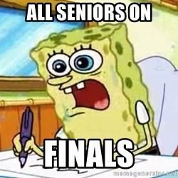 Spongebob What I Learned In Boating School Is - All seniors on Finals