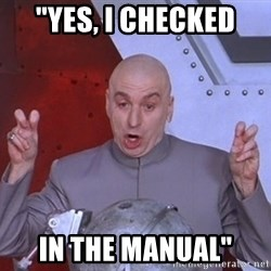 """Dr. Evil Air Quotes - """"Yes, i checked in the manual"""""""