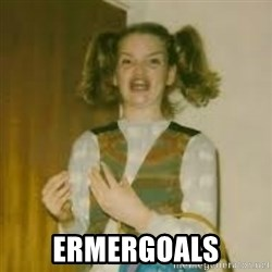 ermergerd girl  - ermergoals