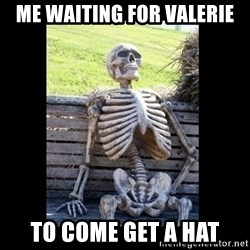 Still Waiting - me waiting for valerie to come get a hat