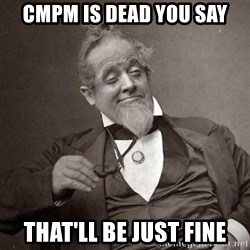 1889 [10] guy - CMPM is dead you say That'll be just fine