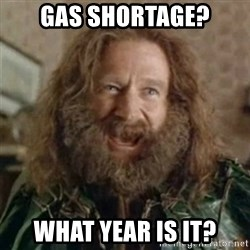 What Year - gas shortage? what year is it?