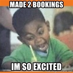 I FUCKING LOVE  - Made 2 bookings Im so excited