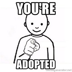 GUESS WHO YOU - You're  Adopted