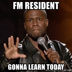Kevin Hart - Fm resident Gonna learn today