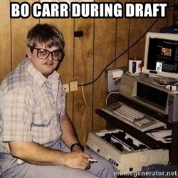 Nerd - bo carr during draft