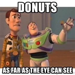 Toy story - Donuts As Far as the eye can see