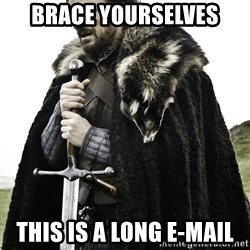 Ned Stark - brace yourselves this is a long e-mail