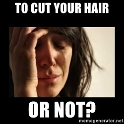 todays problem crying woman - to cut your hair  or not?