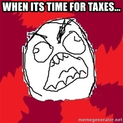 Rage FU - When its time for taxes...