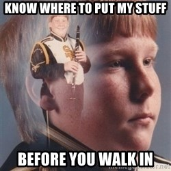PTSD Clarinet Boy - know where to put my stuff before you walk in
