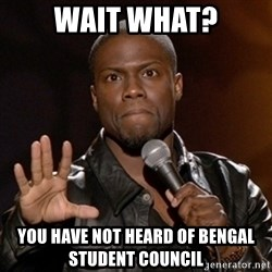 Kevin Hart - Wait what? you have not heard of bengal student council