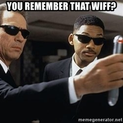 men in black - You remember that wiff?