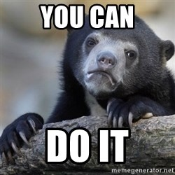 Confession Bear - you can do it