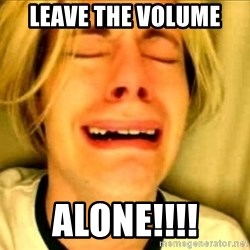 Leave Brittney Alone - LEAVE THE VOLUME  ALONE!!!!