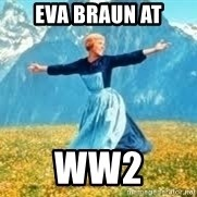 Look at all these - EVa Braun AT WW2