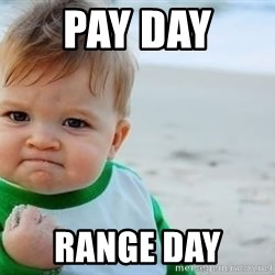 fist pump baby - Pay Day  Range Day