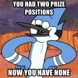 Sexually Forward Mordecai - you had two prize positions   now you have none