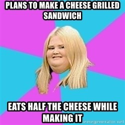 Fat Girl - Plans to make a CHEESE Grilled Sandwich  Eats Half THE cheese while making it