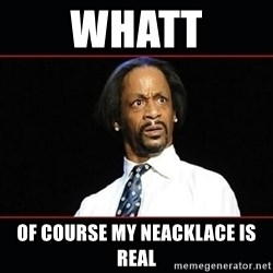 katt williams shocked - whatt of course my neacklace is real