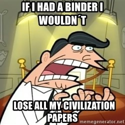 Timmy turner's dad IF I HAD ONE! - if i had a binder i wouldn´t    lose all my civilization papers