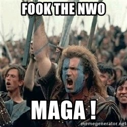 Brave Heart Freedom - Fook The NWO MAGA !