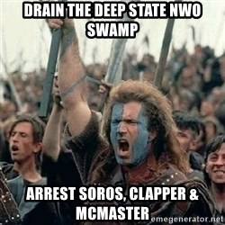 Brave Heart Freedom - Drain The Deep State NWO Swamp Arrest Soros, Clapper & McMaster