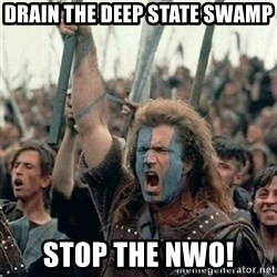 Brave Heart Freedom - drain the deep state swamp stop the nwo!