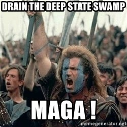 Brave Heart Freedom - Drain the deep state swamp maga !
