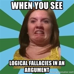 Disgusted Ginger - when you see  logical fallacies in an argument