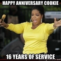 Overly-Excited Oprah!!!  - Happy anniversary cookie 16 years of service