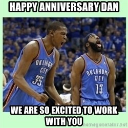 durant harden - happy anniversary dan we are so excited to work with you